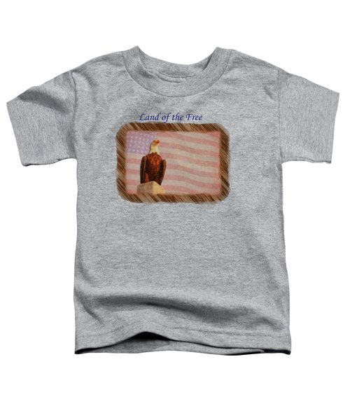 Land Of The Free Toddler T-Shirt