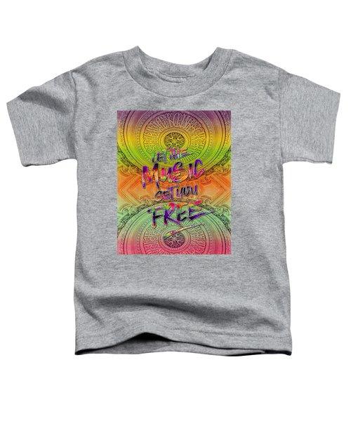Let The Music Set You Free Rainbow Opera Garnier Paris Toddler T-Shirt