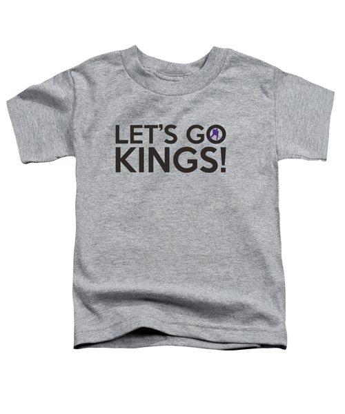 Let's Go Kings Toddler T-Shirt