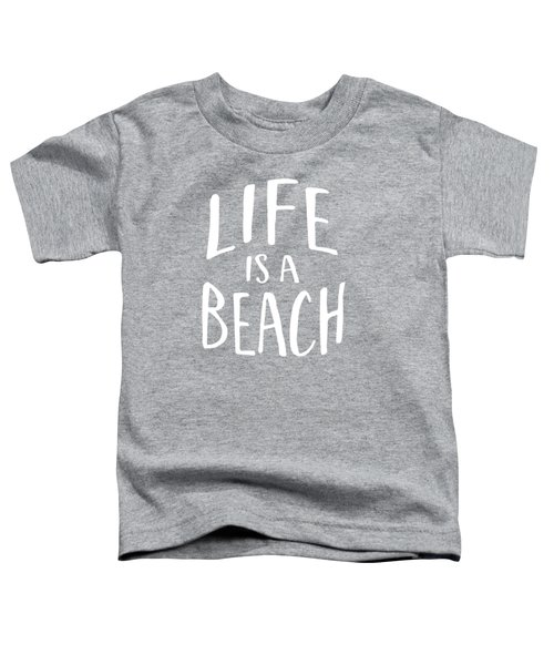 Life Is A Beach White Ink Tee Toddler T-Shirt