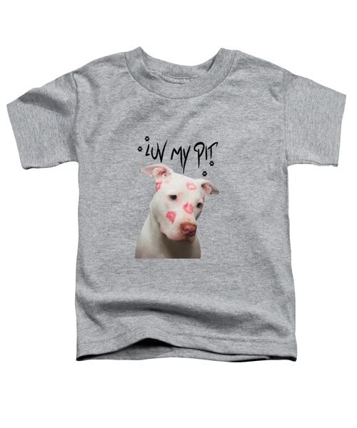 Luv My Pit Toddler T-Shirt