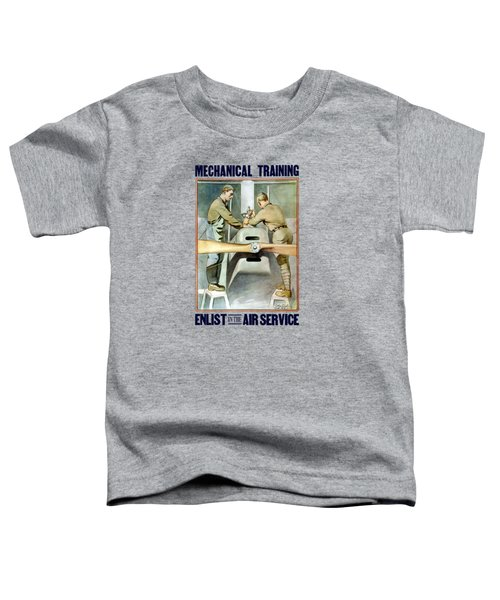 Mechanical Training - Enlist In The Air Service Toddler T-Shirt