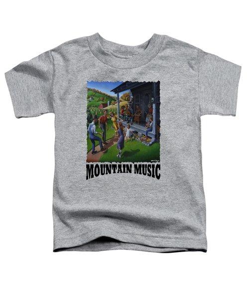 Mountain Music - Porch Music Toddler T-Shirt