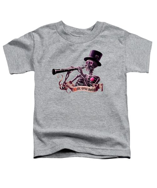 Move Your Body - The Musician Skeleton Toddler T-Shirt