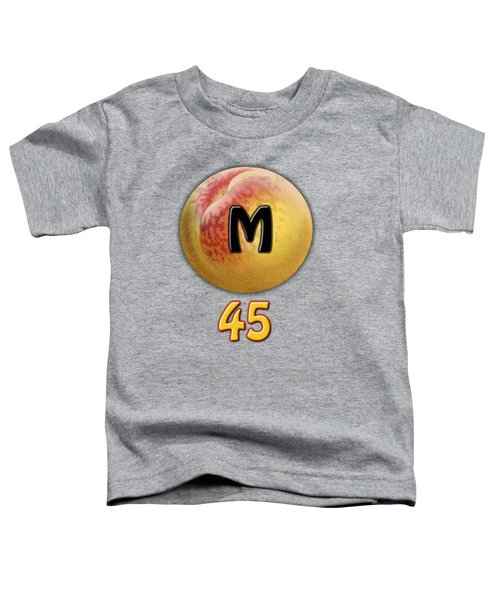 Mpeach 45 Toddler T-Shirt