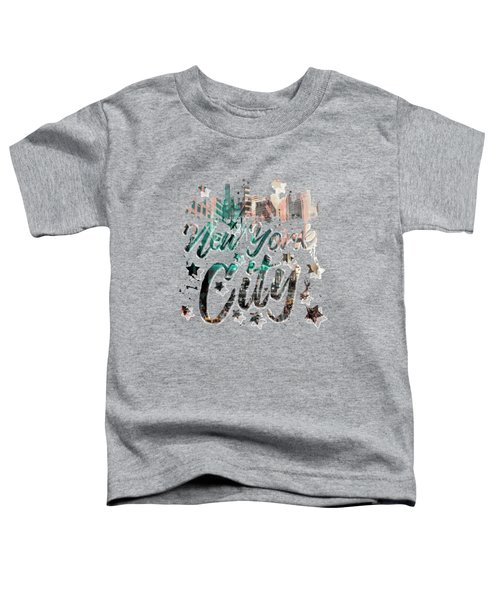 New York City Typography - Geometric Mix No. 4 Toddler T-Shirt by Melanie Viola