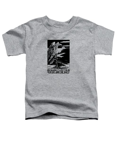 On Guard - Join The Navy Toddler T-Shirt
