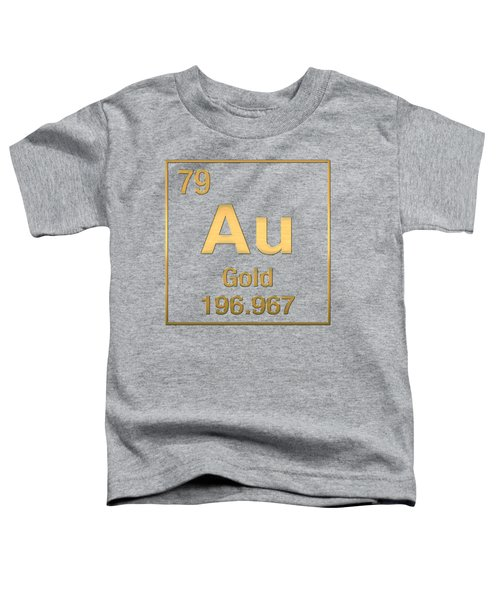 Periodic Table Of Elements - Gold - Au - Gold On Gold Toddler T-Shirt