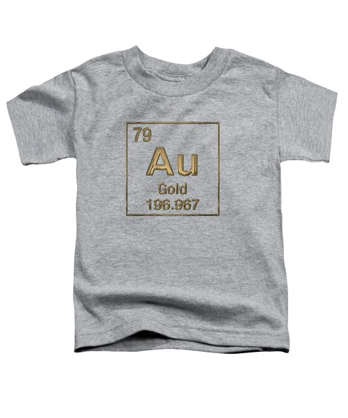 Periodic Table Of Elements - Gold - Au Toddler T-Shirt