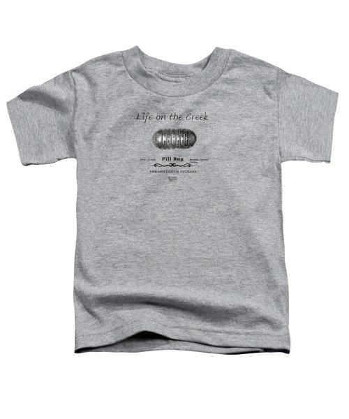 Pill Bug Armadillidium Vulgare Toddler T-Shirt