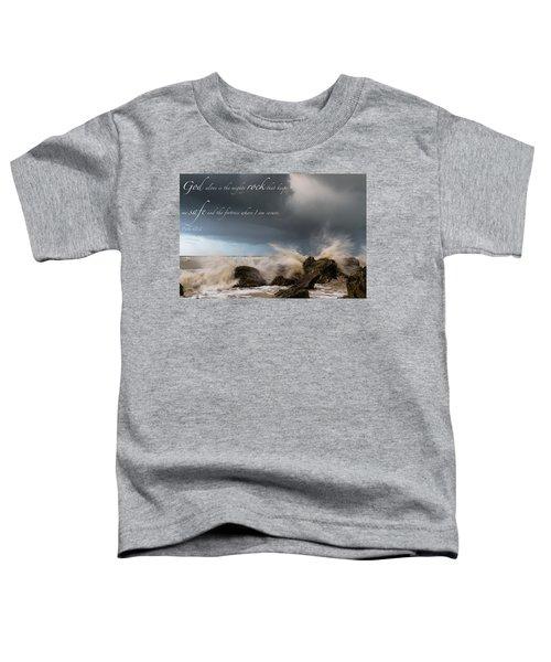 Psalm 62 2 Toddler T-Shirt