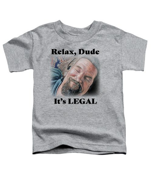 Relax, Dude Toddler T-Shirt