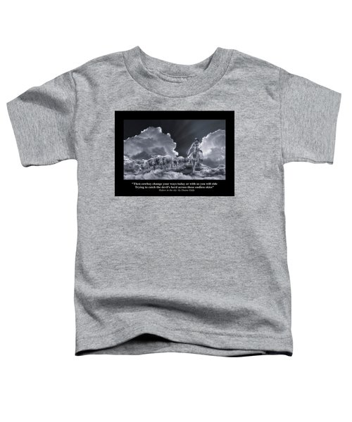 Riders In The Sky Bw Toddler T-Shirt