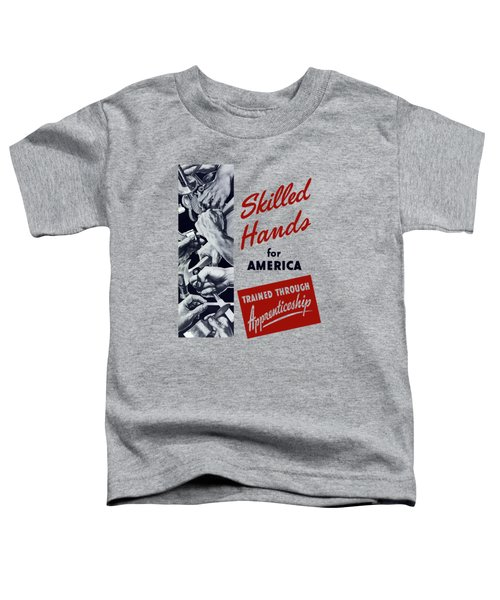 Skilled Hands For America Toddler T-Shirt
