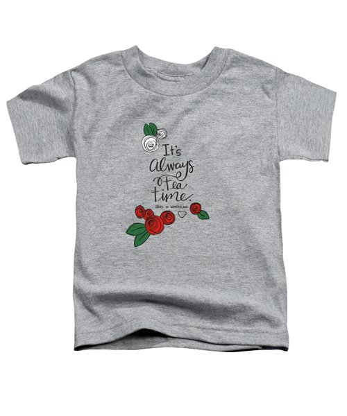 Tea Time Toddler T-Shirt