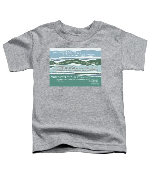 The Earth Does Not Belong To Us Toddler T-Shirt