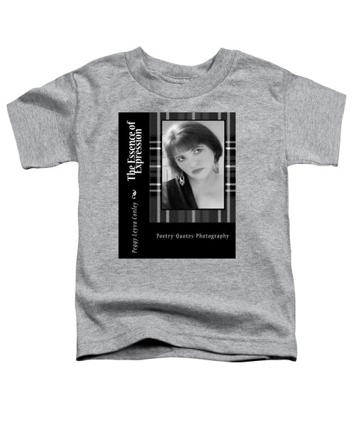 The Essence Of Expression Toddler T-Shirt