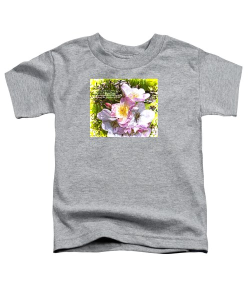The Frailty Of Summer Roses And Of Love Toddler T-Shirt