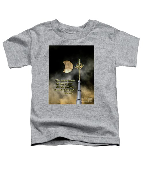 The Heavens Declare The Glory Of God Toddler T-Shirt