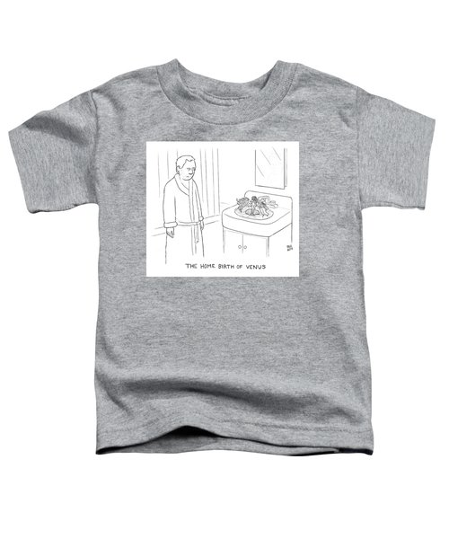 The Home Birth Of Venus Toddler T-Shirt