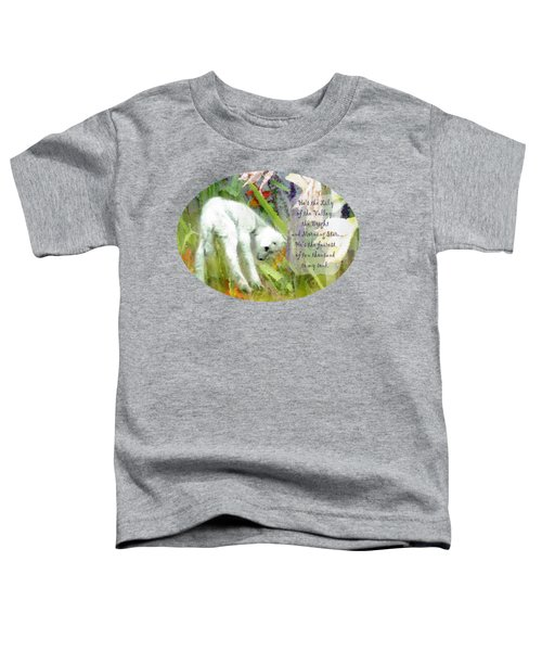 The Lily Of The Valley - Lyrics Toddler T-Shirt