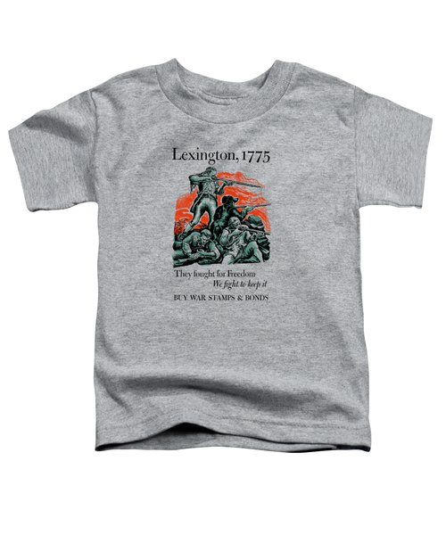 They Fought For Freedom - We Fight To Keep It Toddler T-Shirt