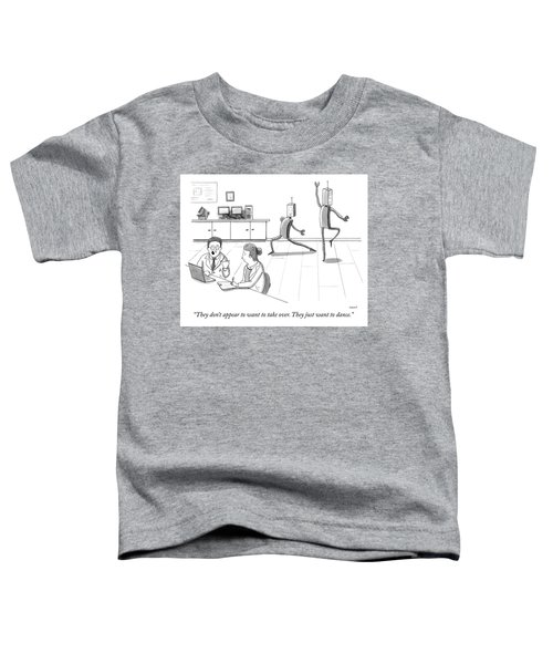 They Just Want To Dance Toddler T-Shirt