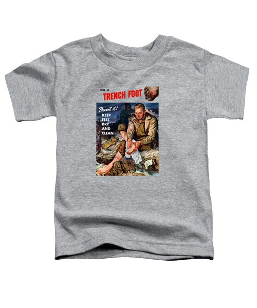 This Is Trench Foot - Prevent It Toddler T-Shirt
