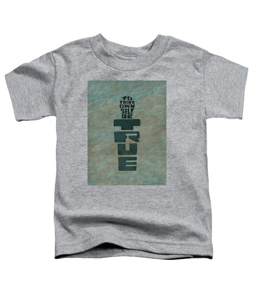 To Thine Own Self... Toddler T-Shirt