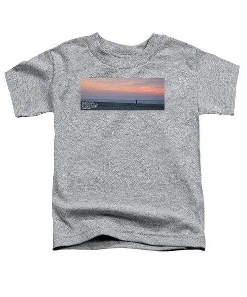 Trust In Dreams... Toddler T-Shirt
