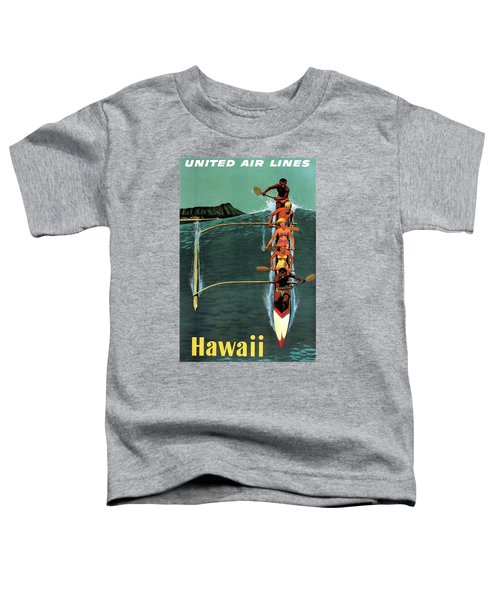 United Air Lines To Hawaii - Riding With Outrigger - Retro Travel Poster - Vintage Poster Toddler T-Shirt