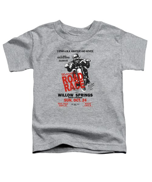 Willow Springs Motorcycle Road Race Toddler T-Shirt