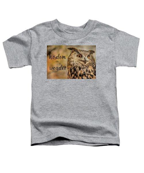 Wisdom Begins In Wonder Toddler T-Shirt