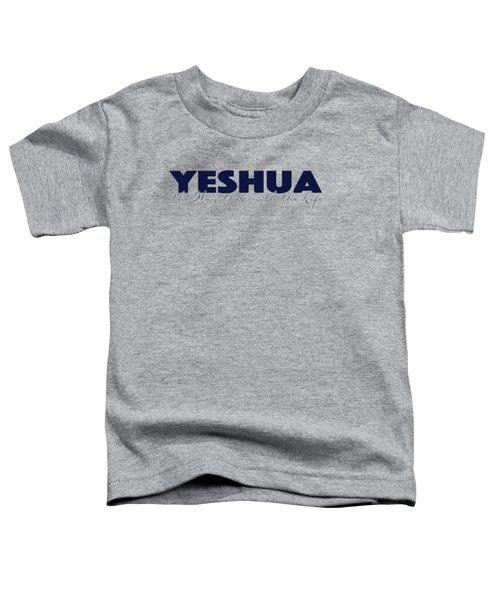 Yeshua John 14 Toddler T-Shirt