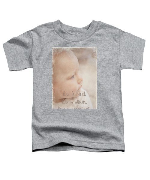 You Is Kind Toddler T-Shirt