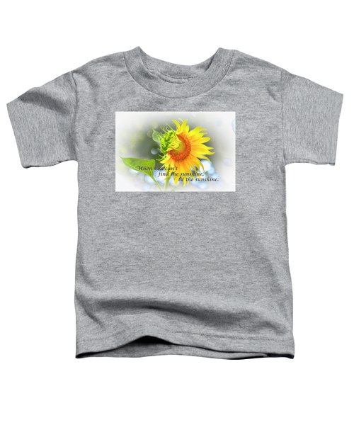 Be The Sunshine Toddler T-Shirt