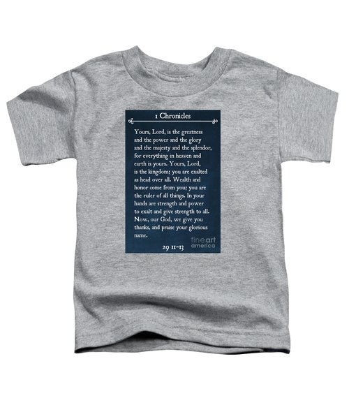 1 Chronicles 29 11-13- Inspirational Quotes Wall Art Collection Toddler T-Shirt