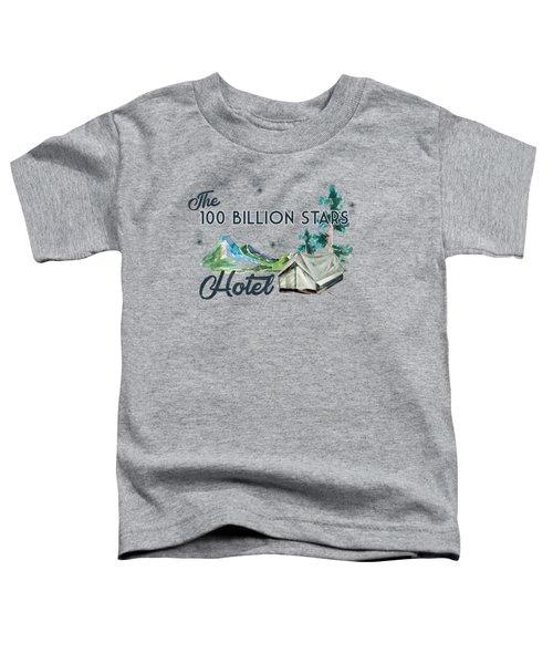 100 Billion Stars Hotel Toddler T-Shirt