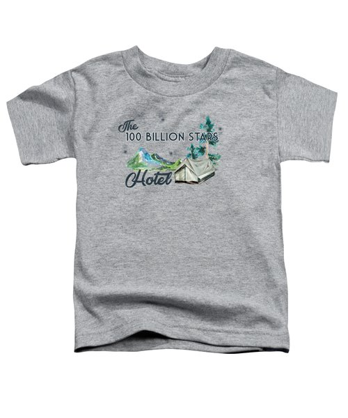 100 Billion Stars Hotel Toddler T-Shirt