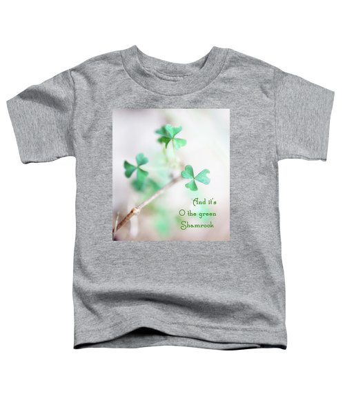 And It's O The Green Shamrock Toddler T-Shirt