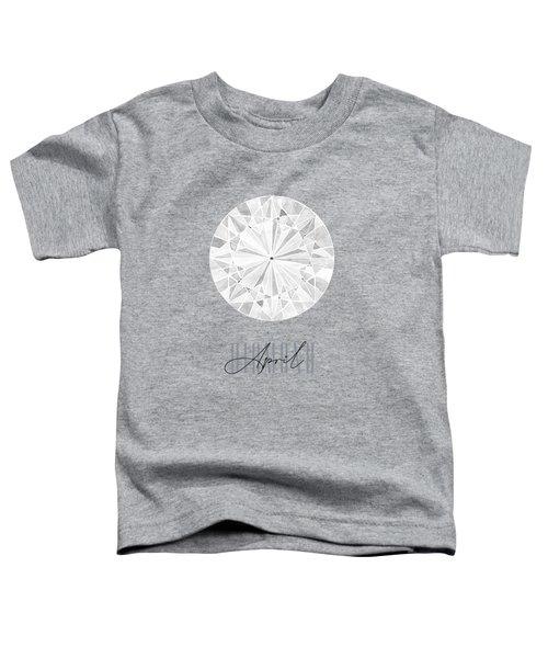 April Birthstone - Diamond Toddler T-Shirt