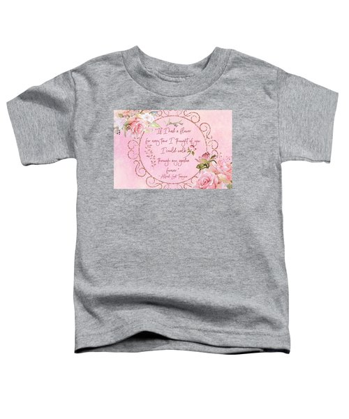 If I Had A Flower Love Artwork Toddler T-Shirt