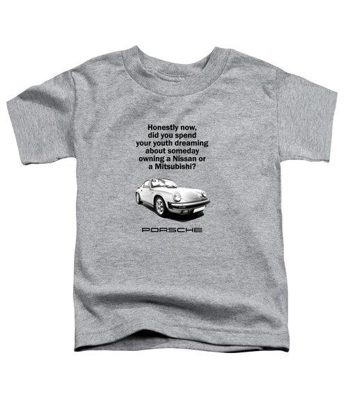 Dreaming Of A Porsche Toddler T-Shirt