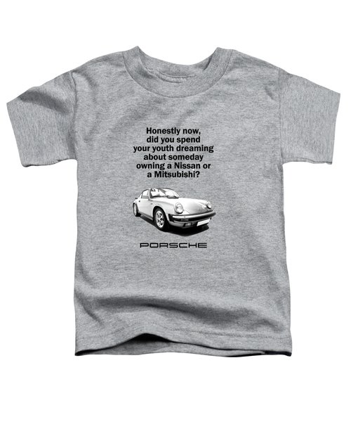 Dreaming Of A Porsche Toddler T-Shirt