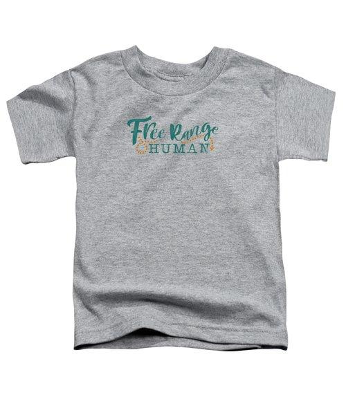 Free Range Human Toddler T-Shirt