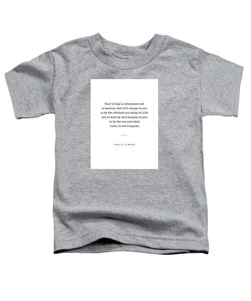 Kahlil Gibran Quote 04 - Typewriter Quote - Minimal, Modern, Classy, Sophisticated Art Prints Toddler T-Shirt