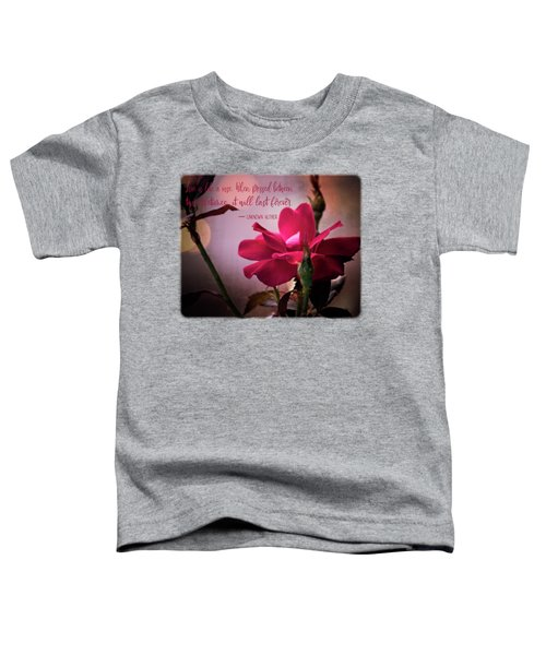 Love Is Like A Rose Toddler T-Shirt