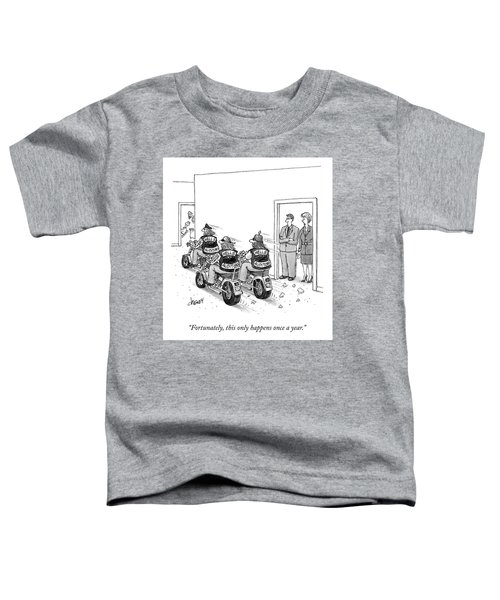 Only Happens Once A Year Toddler T-Shirt