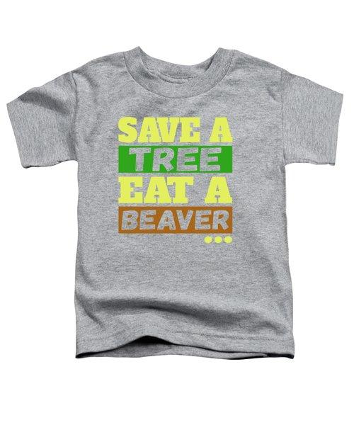 Save A Tree Toddler T-Shirt
