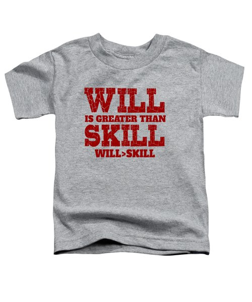 Will Skill Toddler T-Shirt